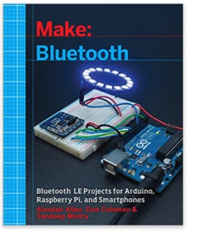 Bluetooth LE Projects with Arduino, Raspberry Pi, and Smartphones
