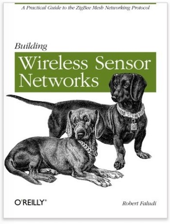 Building Wireless Sensor Networks: with ZigBee, XBee, Arduino, and Processing by Robert Faludi