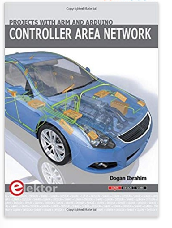 Controller Area Network Projects with ARM and Arduino by Dogan Ibrahim