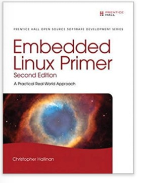 Embedded Linux Primer: A Practical Real-World Approach by Christopher Hallinan