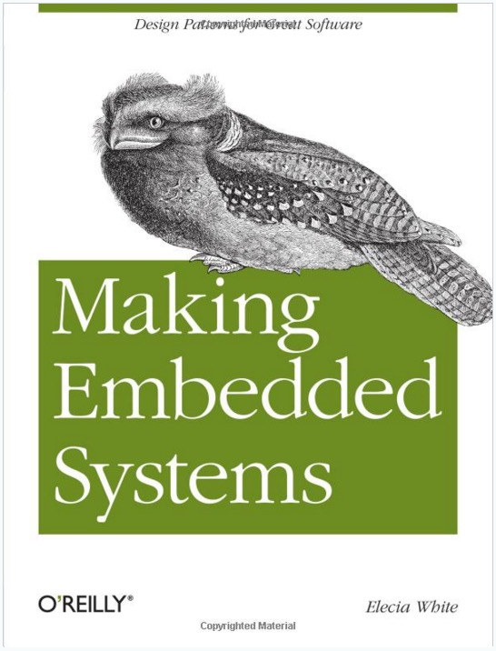 Making Embedded Systems - Design Patterns for Great Software by Elicia White