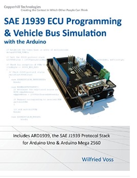 SAE J1939 ECU Programming & Vehicle Bus Simulation with Arduino by Wilfried Voss