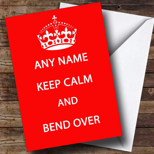 Keep Calm & Bend Over Personalised Birthday Card