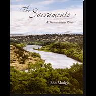 The Sacramento - A Transcendent River