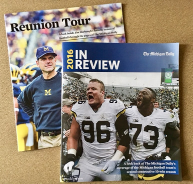 "If you already own the hardcover book, Michigan Football: A History of the Nation's Winningest Program, you need the lookback guides to add to your collection. Save on shipping charges by ordering the lookback guide combo.   Harbaugh's incredible second season has lifted the Michigan football team back to glory. You won't want to forget the memories from the 2016 season, complete with news coverage and pictures from the entire season - including the Orange Bowl! 44 pages.   Michigan Football Lookback Guide - ""Reunion Tour"", presented by The Michigan Daily, is a 28-page compilation guide looking back on Coach Harbaugh's first season with Michigan Football, and features game-by-game recaps and photos."