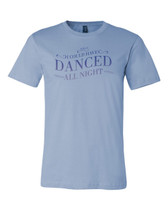 My Fair Lady - Danced All Night Tee
