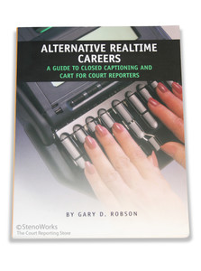Alternative Realtime Careers A Guide to Closed Captioning & CART