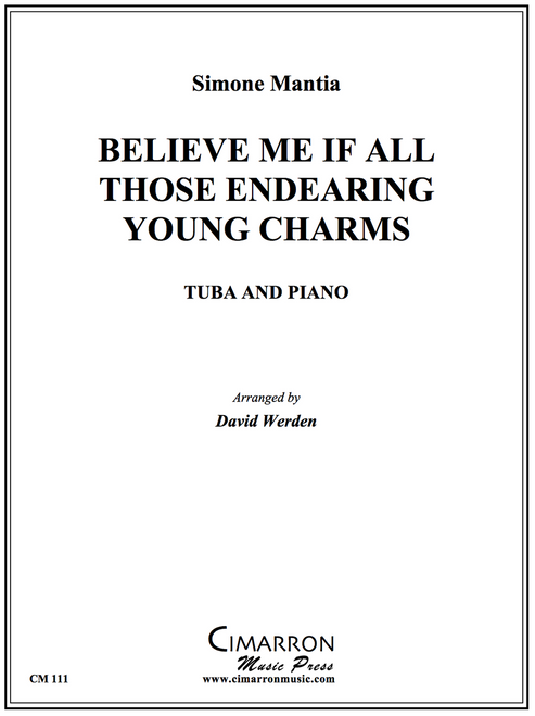 Believe Me If All Those Endearing Young Charms Tuba solo w/Piano (S. Mantia/ arr. David Werden)