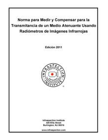 Norma para Medir y Compensar para la Transmitancia de un Medio Atenuante Usando Radiómetros de Imágenes Infrarrojas - 2011 Edición