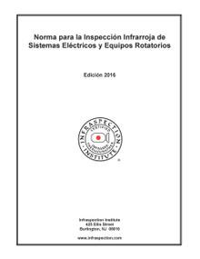 Norma para la Inspección Infrarroja de Sistemas Eléctricos y Equipos Rotatorios - 2016 Edición