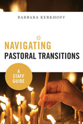 [Navigating Pastoral Transitions series] Navigating Pastoral Transitions (Booklet): A Staff Guide