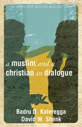 [Christians Meeting Muslims series] A Muslim and Christian in Dialogue: 2nd Edition