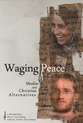 Waging Peace (DVD): Muslim and Christian Alternatives