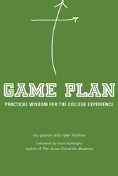 Game Plan: Practical Wisdom for the College Experience