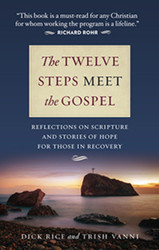 The Gospel for Those in 12-Step Recovery: Reflections on Scripture and Stories of Hope