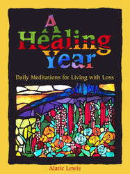 A Healing Year: Daily Meditations for Living with Loss