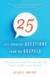 25 Life-Changing Questions from the Gospels: Letting Jesus Lead You through the Stages of Spiritual Growth