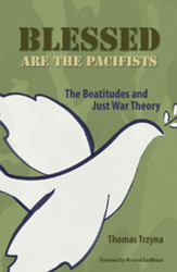 Blessed are the Pacifists: The Beatitudes and Just War Theory - from a Mennonite Perspective