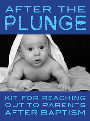 [Growing Up Catholic Baptism Preparation] After the Plunge (eResource): Kit for Reaching out to Parents after Baptism