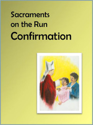 [Sacraments on the Run] Confirmation on the Run (eResource): A Flier for Busy Parents