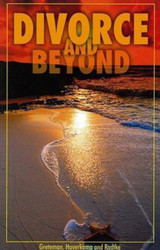 Divorce & Beyond: A Pastoral Program for Those Caught in the Storm of Divorce