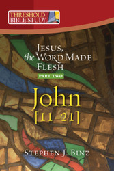 [Threshold Bible Study series] John 11-21: Jesus, the Word Made Flesh - Part Two