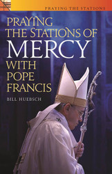 [Praying the Stations series] Praying the Stations of Mercy (Booklet): with Pope Francis