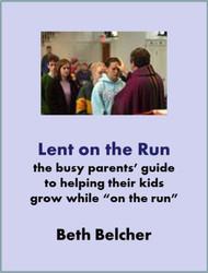 [Liturgy on the Run] Lent on the Run (eResource): A Flier for Busy Parents