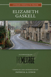[Literary Portals to Prayer series] Elizabeth Gaskell: Illuminated by The Message