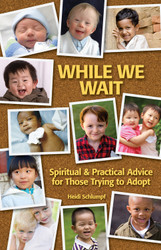 While We Wait: Spiritual and Practical Advice for Those Trying to Adopt