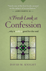 A Fresh Look at Confession  Why it Really is Good for the Soul