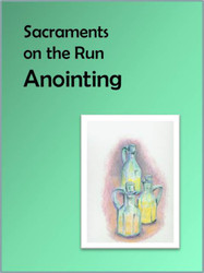 [Sacraments on the Run] Anointing of the Sick on the Run (eResource): A Flier for Busy Parents