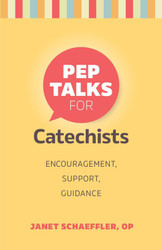 [Pep Talks] Pep Talks for Catechists (Booklet): Encouragement, Support, Guidance