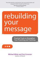 [Rebuilt Collection] Rebuilding Your Message: Practical Tools to Strengthen Your Preaching and Teaching