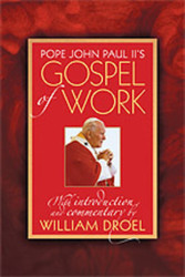 Pope John Paul II's Gospel of Work