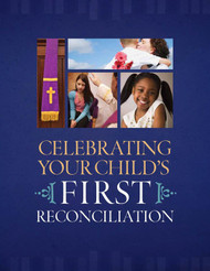 [Celebrating Your Child's Sacraments] Celebrating Your Child's First Reconciliation (Booklet)