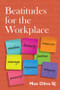 Beatitudes in the Workplace