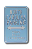 North Carolina Tar Heels 2005 NCAA Champions Parking Sign