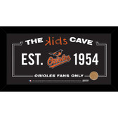 Baltimore Orioles 6x12 Kids Cave Sign with Game Used Dirt from Oriole Park at Camden Yards