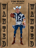 Wanted Tom Brady Poster