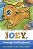 Joey, Healing a Hurting Heart