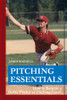 Pitching Essentials: How to Become a Better Pitcher or Pitching Coach