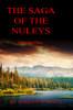 The Saga of the Nuleys: Volume One