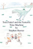 Tom Finkel and the Fantastic Time Machine