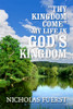 """Thy Kingdom Come"": My Life in God's Kingdom"