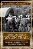 The Covered Wagon Trail From Oklahoma City, OK to Hollywood, CA