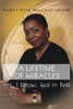 A Lifetime of Miracles: Yes, I Know. God Is Real