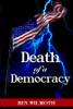 Death of a Democracy