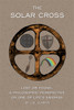 The Solar Cross: Lost or Found, a Philosophic Perspective on One of Life's Enigmas