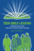 Teen Bible Lessons: A Biblical Study Guide Intended to Enhance Bible Learning
